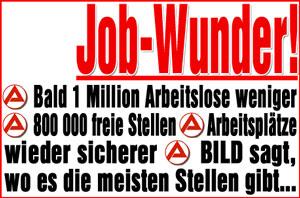 Job-Wunder! Bald 1 Million Arbeitslose weniger. 800 000 freie Stellen. Arbeitsplätze wieder sicherer. BILD sagt, wo es die meisten Stellen gibt...