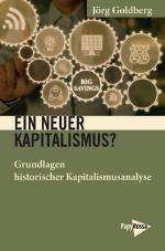 Ein neuer Kapitalismus - Grundlagen historischer Kapitalismusanalyse