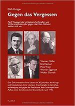 Gegen das Vergessen. Fünf Arbeiterschriftsteller und Widerstandskämpfer gegen die Nazi-Diktatur stellen sich vor
